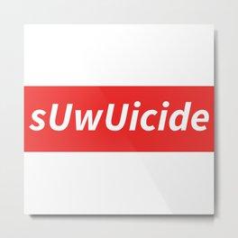 sUwUicide 2 Metal Print