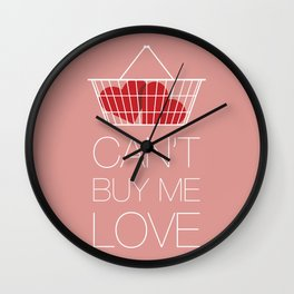 Can't Buy Me Love Wall Clock