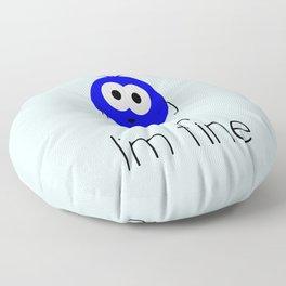 I'm fine Floor Pillow
