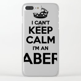 I cant keep calm I am an ABER Clear iPhone Case