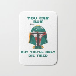 Star - You can run but you'll only die tired - Wars Bath Mat