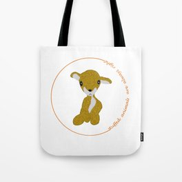 stuffed animals are always right Tote Bag