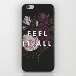 I Feel It All iPhone Skin