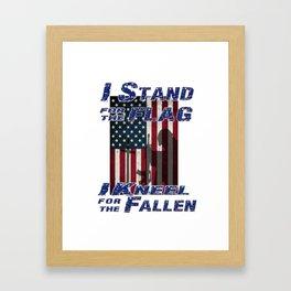 I Stand for the Flag - I Kneel for the Fallen Framed Art Print