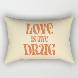Love Is The Drug Rectangular Pillow