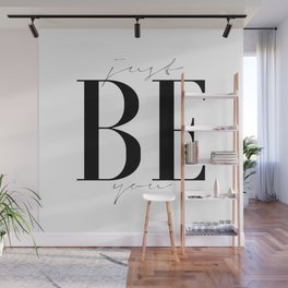 JUST BE YOU, Be Yourself, Inspirational Quote, Wall Art,Gift For Friend,Typography Print,Quote Print Wall Mural