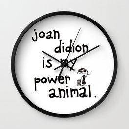 joan didion is my power animal Wall Clock