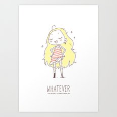 Whatever Art Print