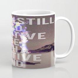 Positive Life with a Negative Mind Coffee Mug