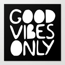 GOOD VIBES ONLY (black) - Handlettered typography Canvas Print