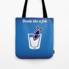 Drunk like a fish Tote Bag