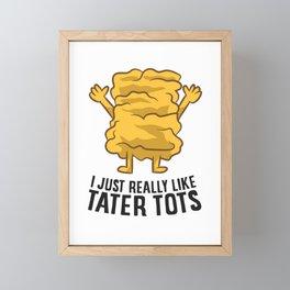 I Just Really Like Tater Tots Funny Potato Framed Mini Art Print