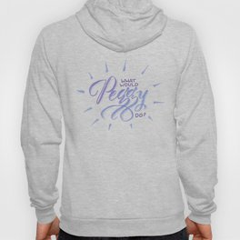 What Would Peggy Do?  Hoody