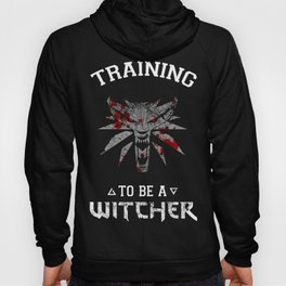 Training to be Witcher Hoody