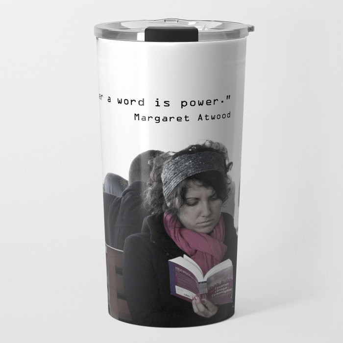"""A word after a word after a word is power.""   Travel Mug"