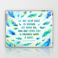 We are such stuff as dreams are made on Laptop & iPad Skin