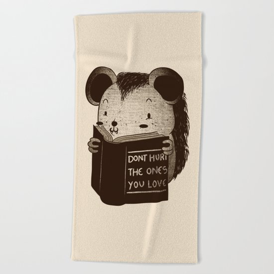 Hedgehog Book Don't Hurt The Ones You Love Beach Towel