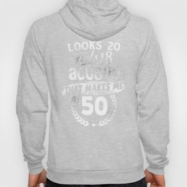 Funny 50th Birthday Looks 20, Feels 18, and Acts 12 Wonderful Golden Years Hoody