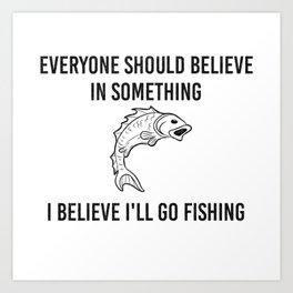 Funny fisherman saying faith religion gift Art Print