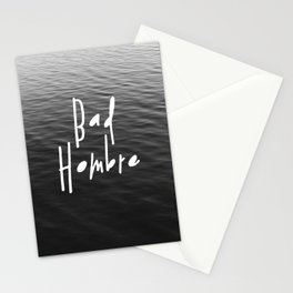 Be a Bad Hombre Stationery Cards