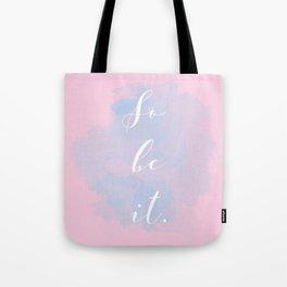So Be It Tote Bag
