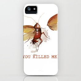 You killed me! iPhone Case