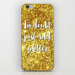 In doubt just add glitter iPhone Skin