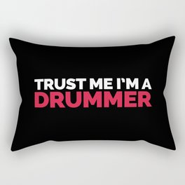 Trust Me Drummer Music Quote Rectangular Pillow