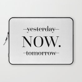 NOW Motivational Quote Laptop Sleeve
