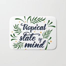 Tropical state of mind. Lettering poster Bath Mat