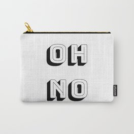 Short Quote - Oh No Carry-All Pouch