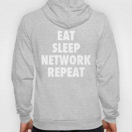 Eat Sleep NETWORK Repeat.  Hoody