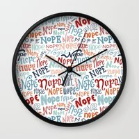 nope Wall Clocks featuring Nope by Sam Magee