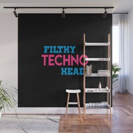 Filthy techno head quote Wall Mural
