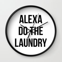 Alexa Do the Laundry Wall Clock