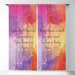 You don't have a soul. You are a soul. You have a body.  Buddha Blackout Curtain