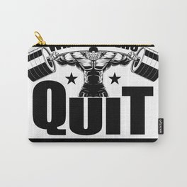 When others quit i ke Carry-All Pouch