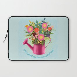 It's A Good Day To Have A Good Day Laptop Sleeve