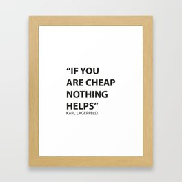 A Lagerfeld quote Framed Art Print