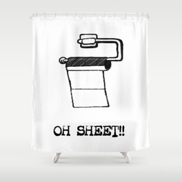 OH Sheet!! Shower Curtain