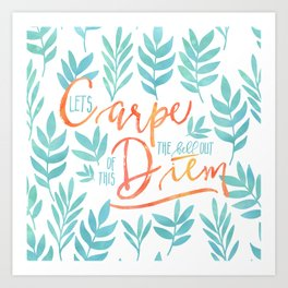 Let's Carpe The Hell Out Of This Diem - Watercolor Art Print