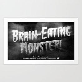 """Brain-Eating Monsters"" Art Print"
