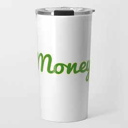 """""""Money"""" tee design. Makes an awesome and simple gift gift to your friends and family! Grab yours too Travel Mug"""