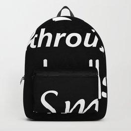 Smile through the bullshit Backpack