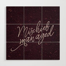 Mischief Managed Wood Wall Art