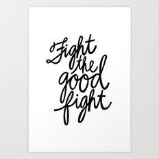 Fight the Good Fight I Art Print