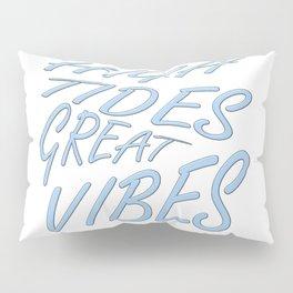 High Tides Great Vibes Summer Surf Text Pillow Sham