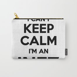 I cant keep calm I am an INEZ Carry-All Pouch