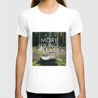 hiking T-shirts featuring More Hiking, Please by Bennifer Penningroth