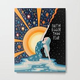 Faith bigger than fear Metal Print